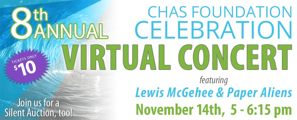 8th Annual Chas Foundation Celebration Virtual Concert & Silent Auction